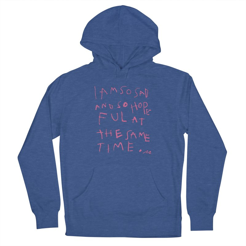 So Sad, So Hopeful Women's Pullover Hoody by Because, Honestly by Melody Hansen