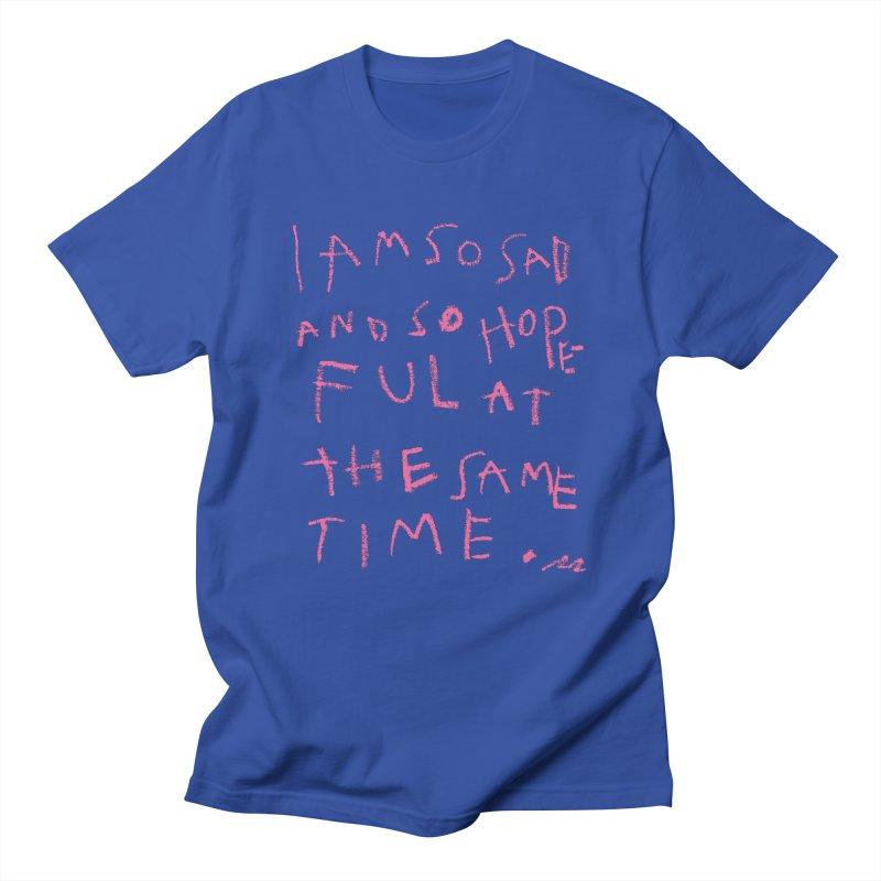 So Sad, So Hopeful Men's T-Shirt by Because, Honestly by Melody Hansen