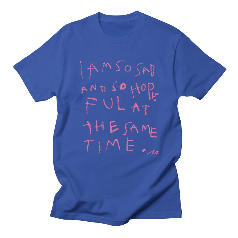 So Sad, So Hopeful Women's T-Shirt by Because, Honestly by Melody Hansen