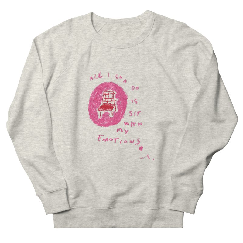 Sit With Your Emotions Men's Sweatshirt by Because, Honestly by Melody Hansen
