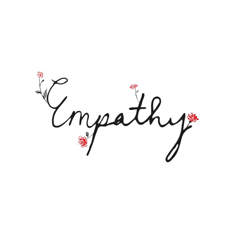 Empathy Women's T-Shirt by Because, Honestly by Melody Hansen
