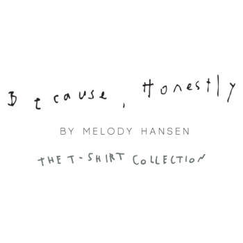 Because, Honestly by Melody Hansen Logo