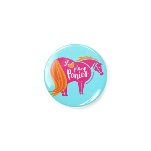 image for I Heart Plump Ponies Button