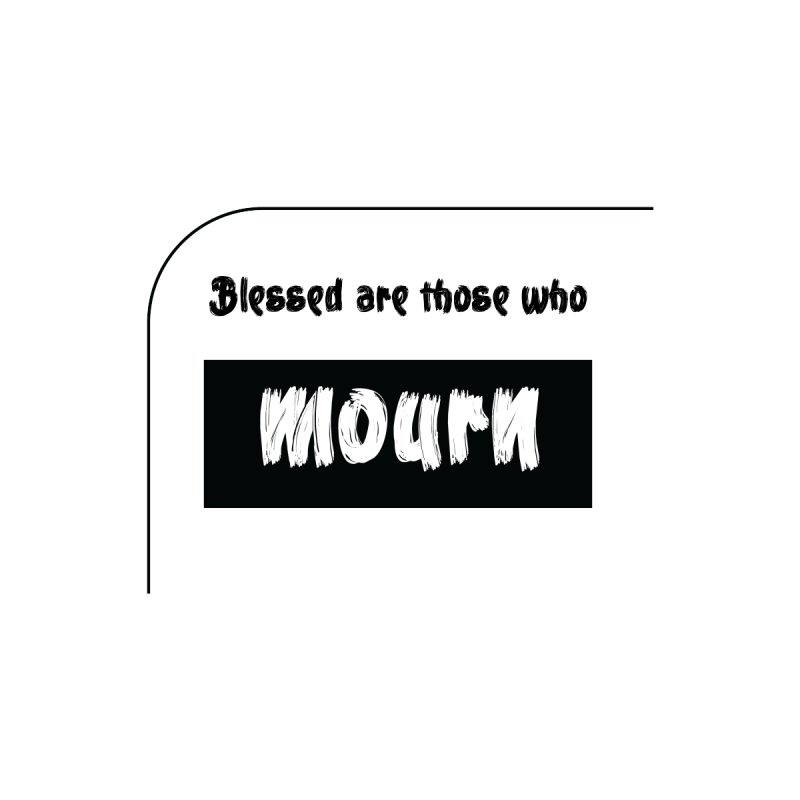 Blessed are those who mourn Men's T-Shirt by becominghero's Artist Shop