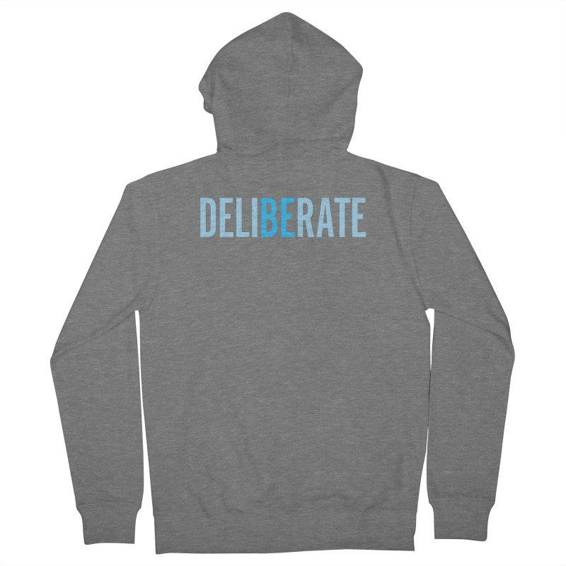 Be Deliberate Women's French Terry Zip-Up Hoody by bedeliberate's Artist Shop