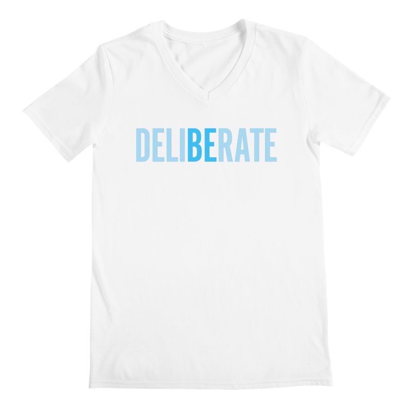 Be Deliberate Men's Regular V-Neck by bedeliberate's Artist Shop