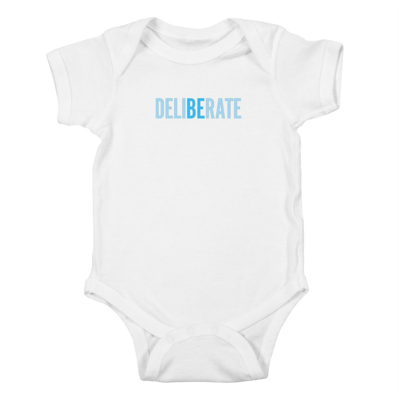Be Deliberate Kids Baby Bodysuit by bedeliberate's Artist Shop