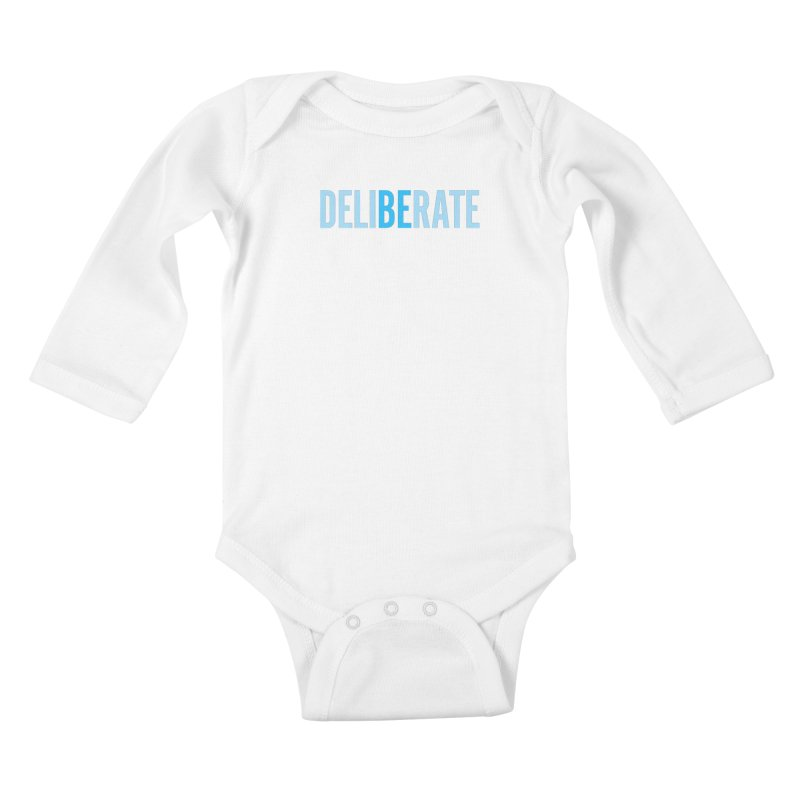 Be Deliberate Kids Baby Longsleeve Bodysuit by bedeliberate's Artist Shop