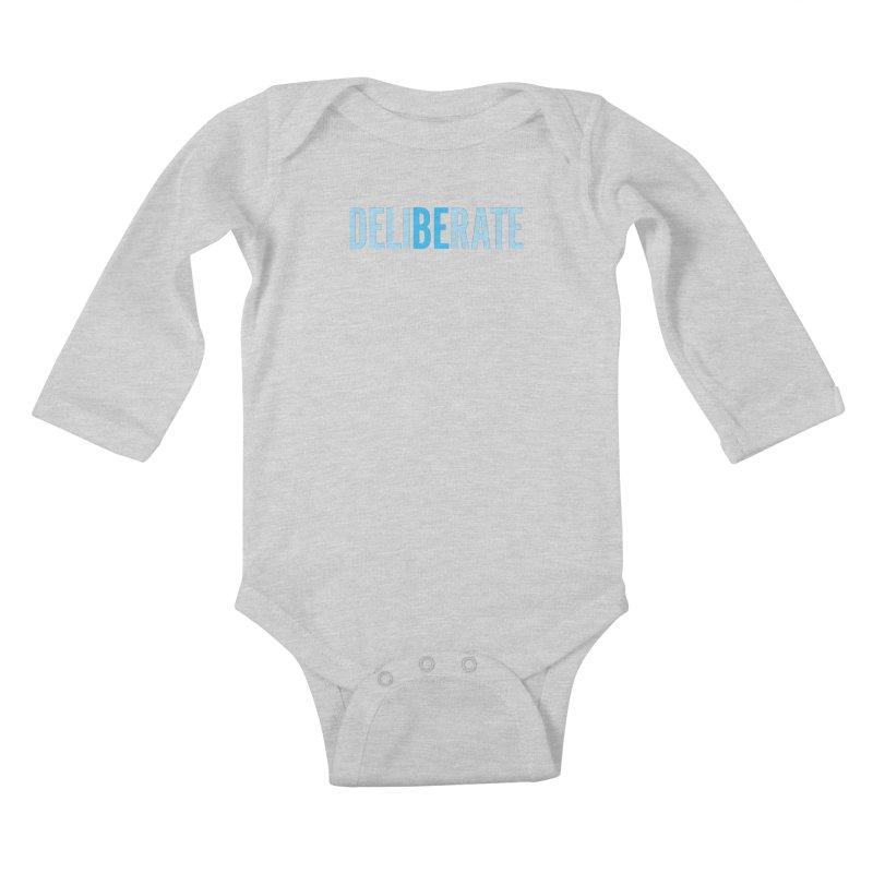 Be Deliberate Kids Baby Longsleeve Bodysuit by bedeliberate's Artist Shop