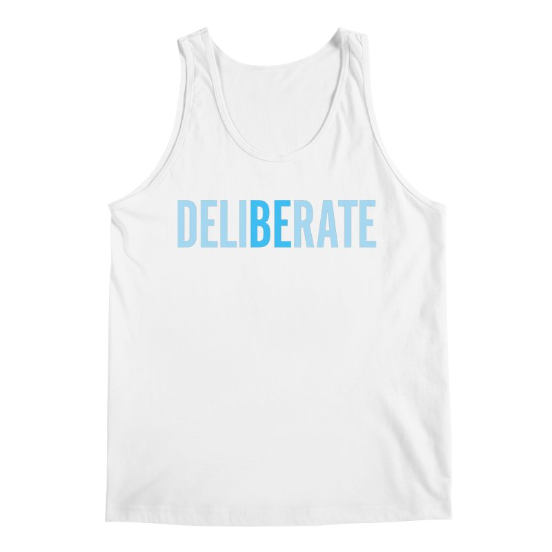 Be Deliberate Men's Regular Tank by bedeliberate's Artist Shop