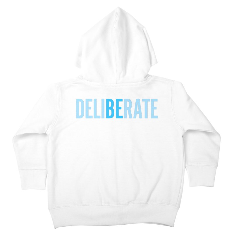 Be Deliberate Kids Toddler Zip-Up Hoody by bedeliberate's Artist Shop