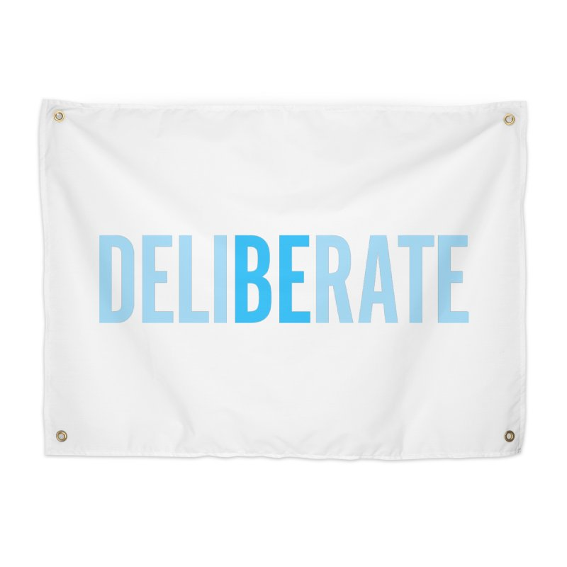 Be Deliberate Home Tapestry by bedeliberate's Artist Shop