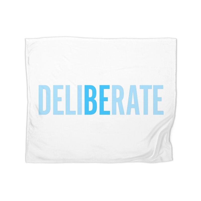 Be Deliberate Home Fleece Blanket Blanket by bedeliberate's Artist Shop