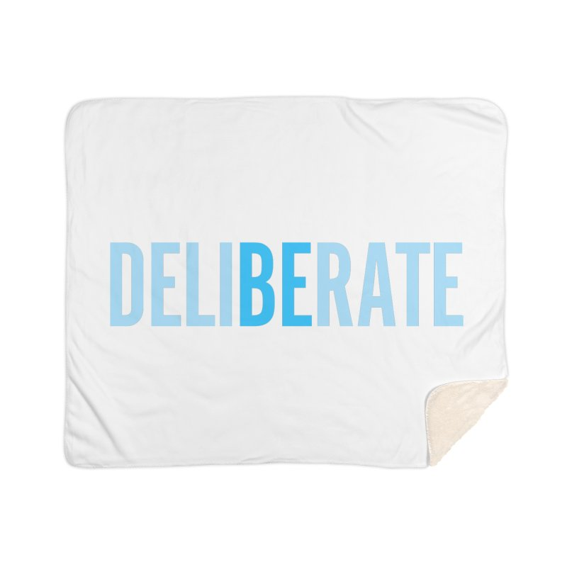 Be Deliberate Home Sherpa Blanket Blanket by bedeliberate's Artist Shop