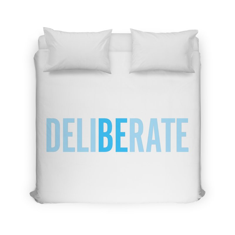 Be Deliberate Home Duvet by bedeliberate's Artist Shop