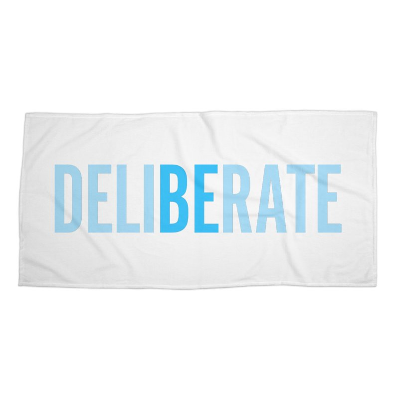 Be Deliberate Accessories Beach Towel by bedeliberate's Artist Shop