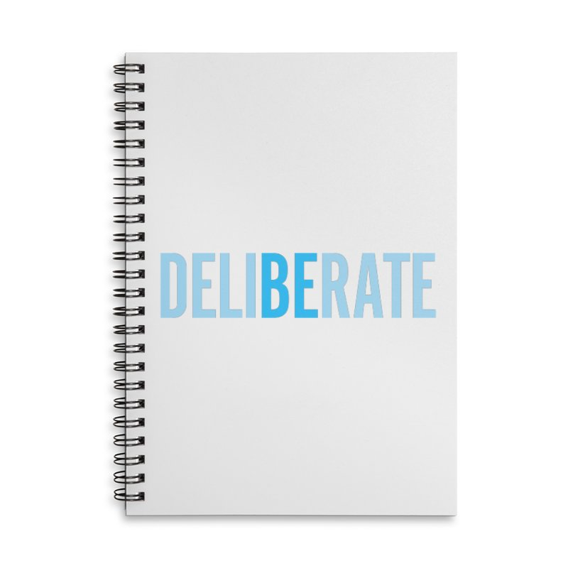 Be Deliberate Accessories Lined Spiral Notebook by bedeliberate's Artist Shop