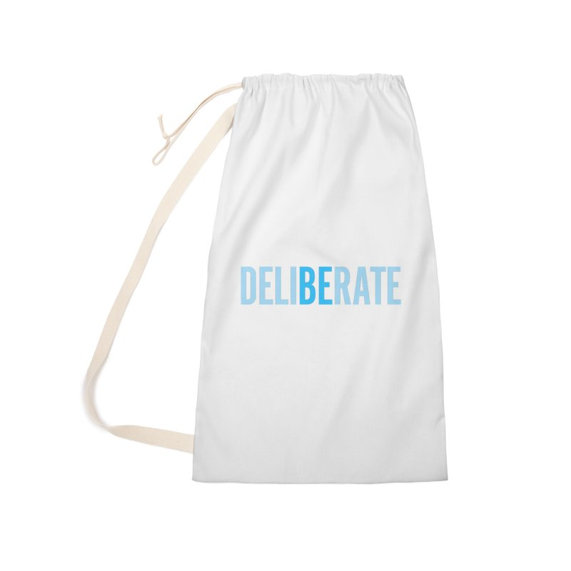 Be Deliberate Accessories Laundry Bag Bag by bedeliberate's Artist Shop