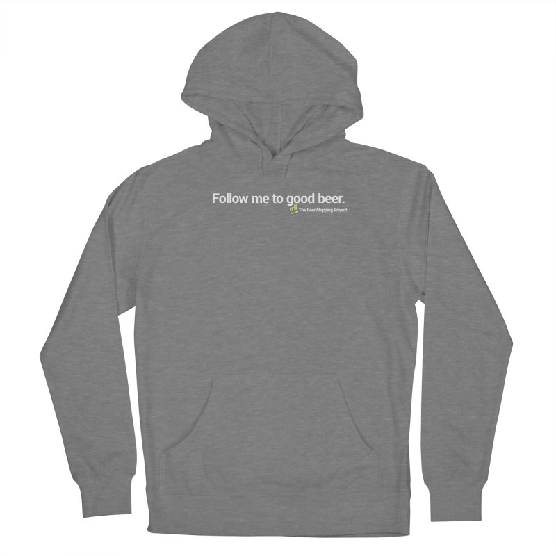 Follow me to good beer. Women's Pullover Hoody by The Beer Mapping Shop