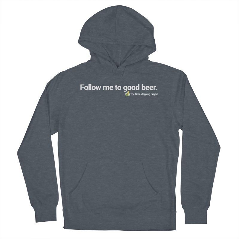 Follow me to good beer. Men's French Terry Pullover Hoody by The Beer Mapping Shop