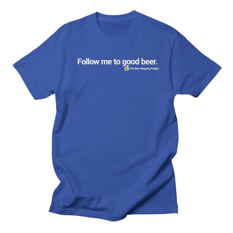 Follow me to good beer. Men's T-Shirt by The Beer Mapping Shop