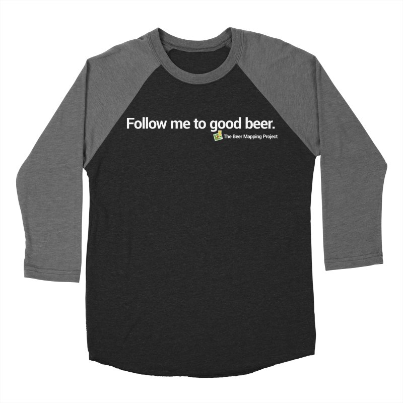 Follow me to good beer. Men's Baseball Triblend Longsleeve T-Shirt by The Beer Mapping Shop