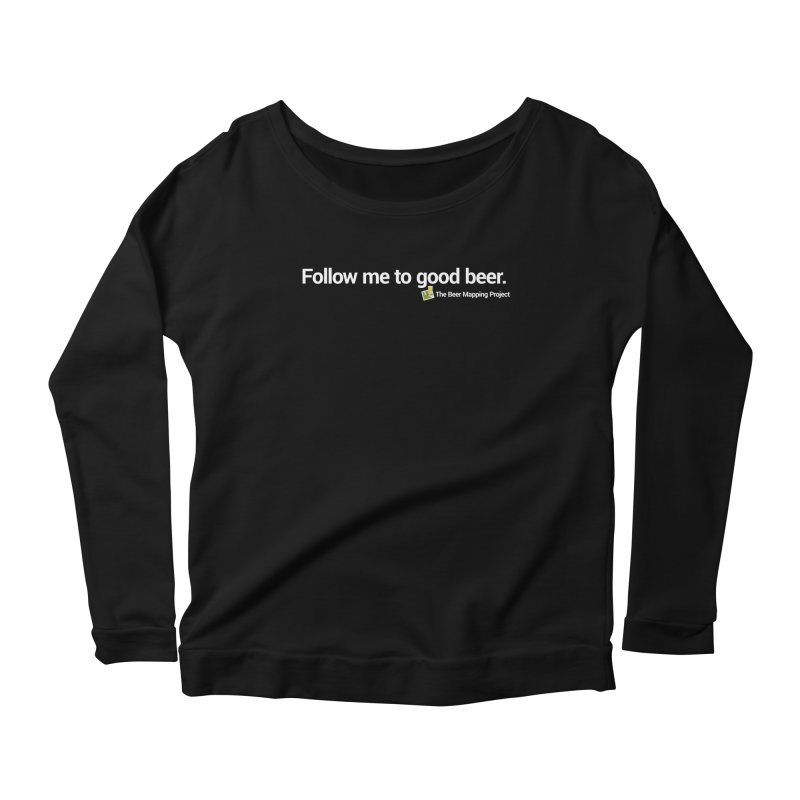 Follow me to good beer. Women's Scoop Neck Longsleeve T-Shirt by The Beer Mapping Shop