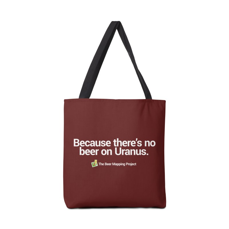 Because there's no beer on Uranus. Accessories Tote Bag Bag by The Beer Mapping Shop