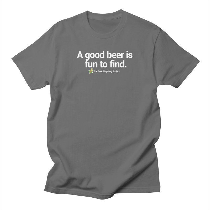 A good beer is fun to find.  Men's T-Shirt by The Beer Mapping Shop