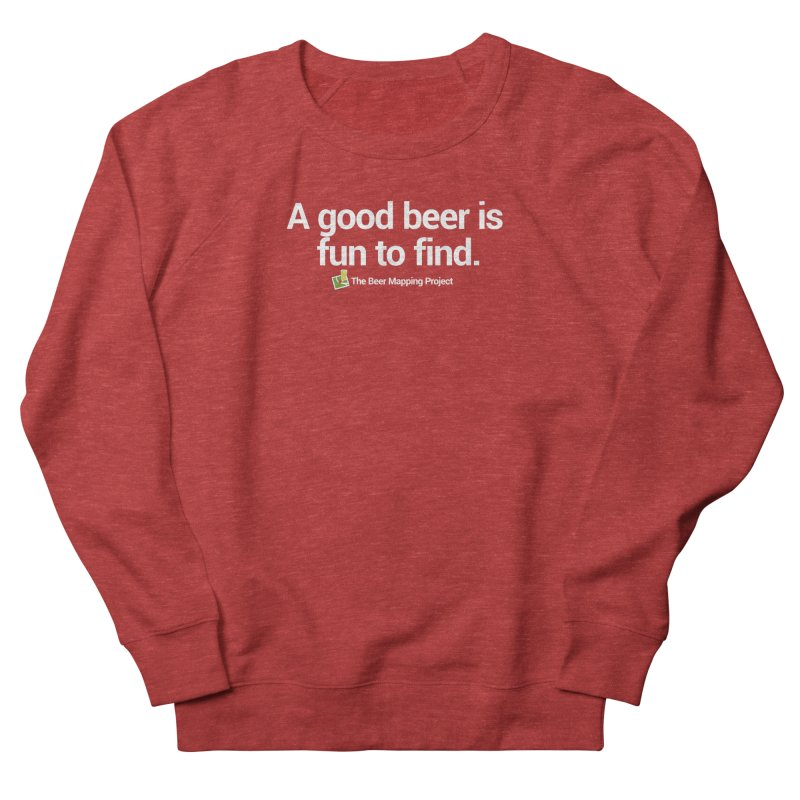 A good beer is fun to find.  Men's French Terry Sweatshirt by The Beer Mapping Shop