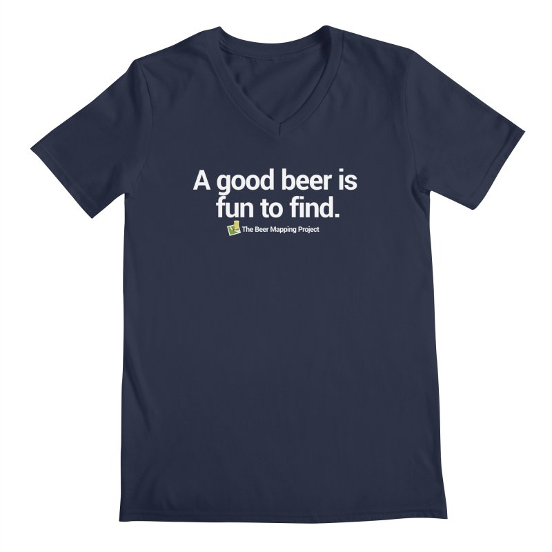 A good beer is fun to find.  Men's Regular V-Neck by The Beer Mapping Shop
