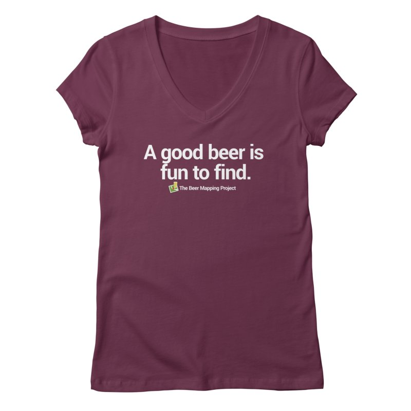 A good beer is fun to find.  Women's Regular V-Neck by The Beer Mapping Shop
