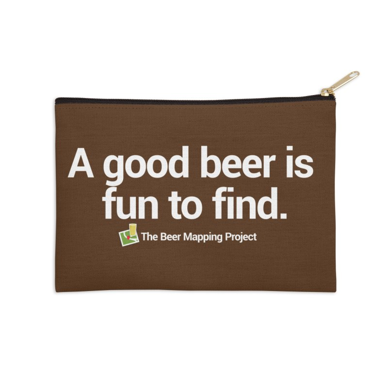 A good beer is fun to find.  Accessories Zip Pouch by The Beer Mapping Shop