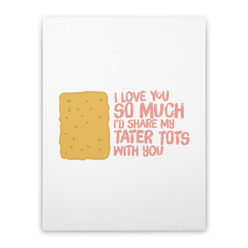tater tot love Home Stretched Canvas by Beers All Round