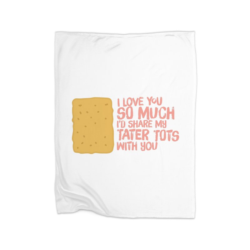tater tot love Home Fleece Blanket Blanket by Beers All Round