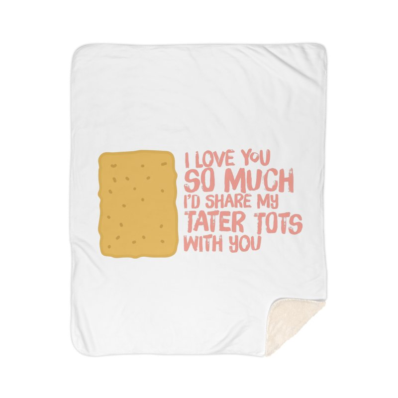 tater tot love Home Sherpa Blanket Blanket by Beers All Round