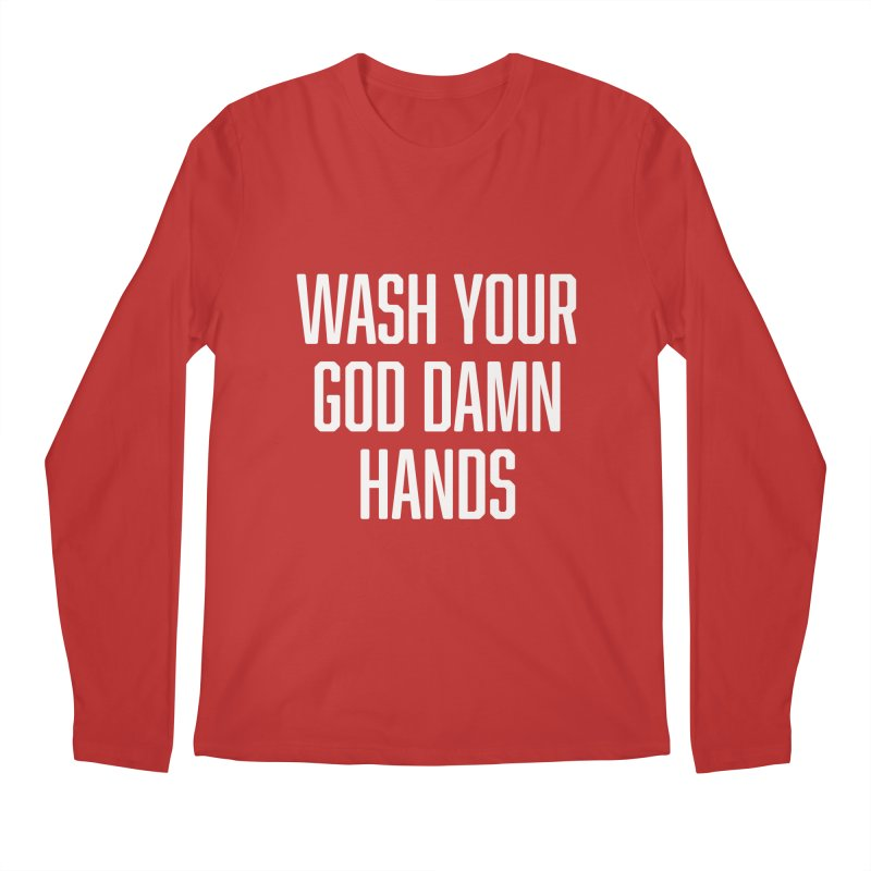 Wash your God Damn hands Men's Regular Longsleeve T-Shirt by Beers All Round
