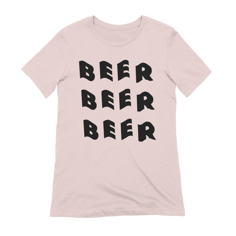 Beer, Beer and more Beer Women's Extra Soft T-Shirt by Beers All Round