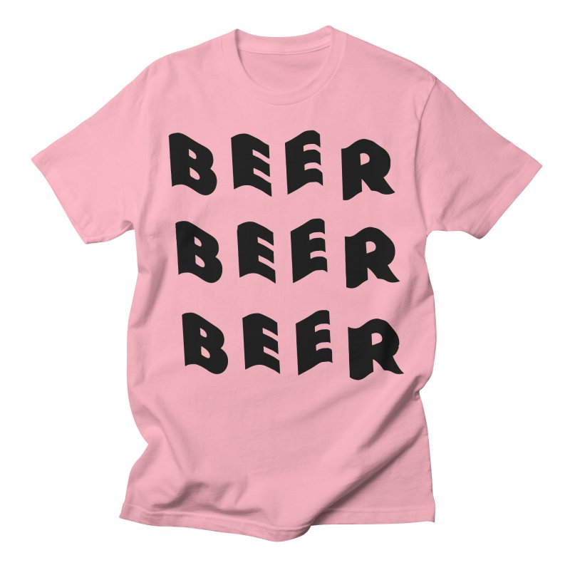 Beer, Beer and more Beer Women's T-Shirt by Beers All Round