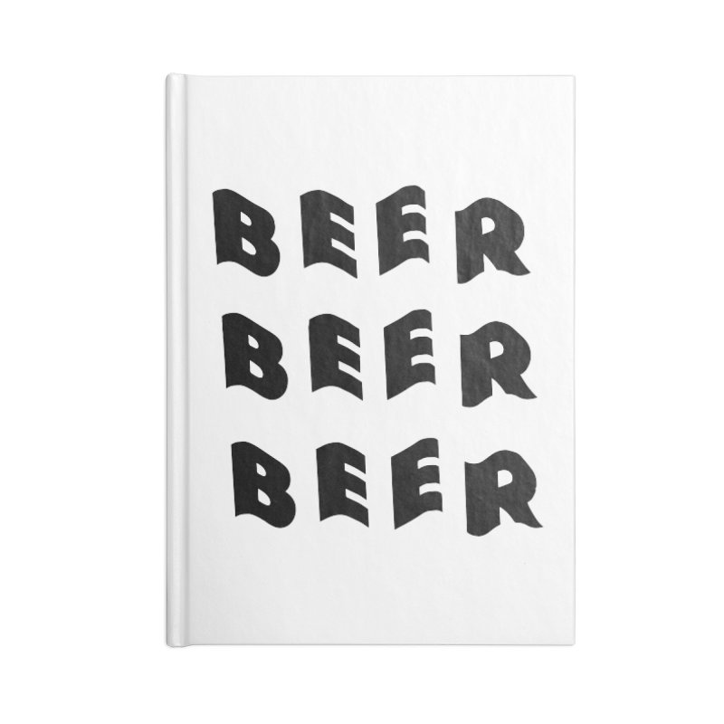 Beer, Beer and more Beer Accessories Lined Journal Notebook by Beers All Round