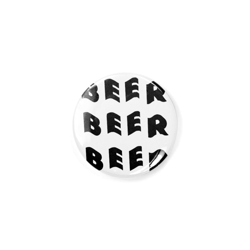 Beer, Beer and more Beer Accessories Button by Beers All Round