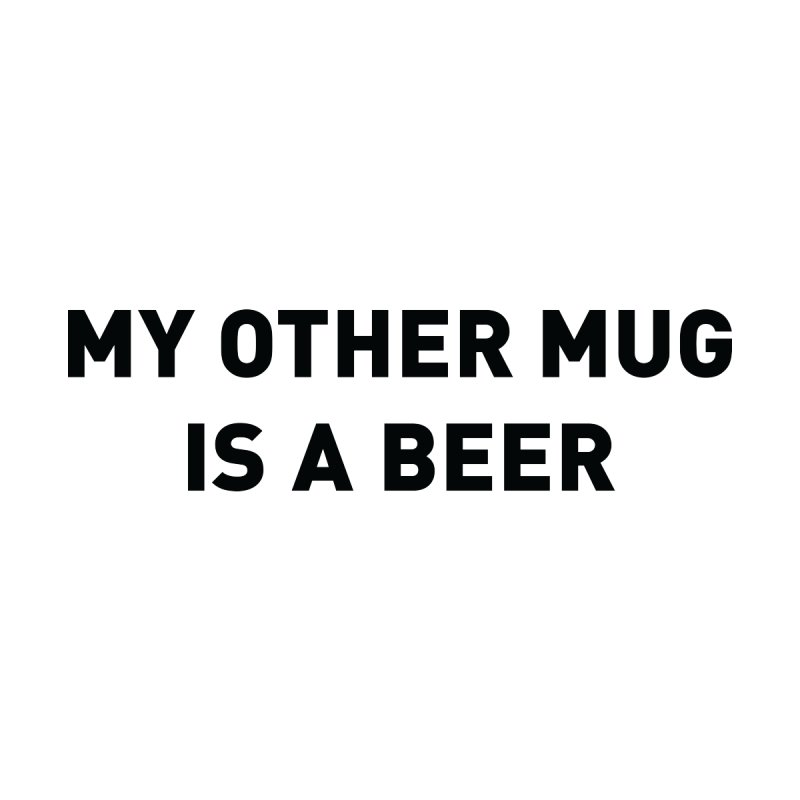 My other mug is a beer Accessories Notebook by Beers All Round