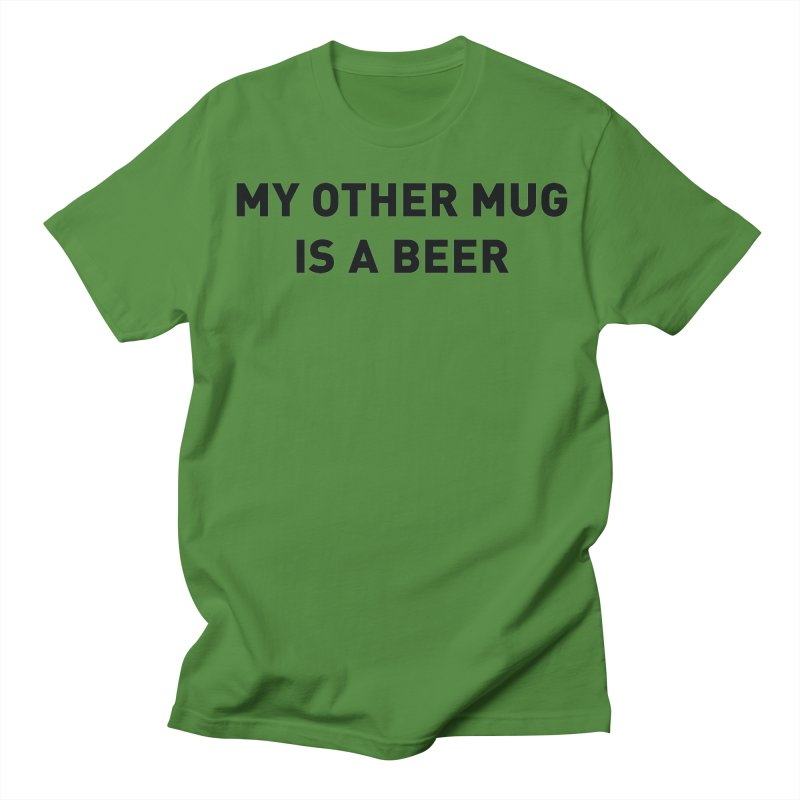 My other mug is a beer Men's Regular T-Shirt by Beers All Round