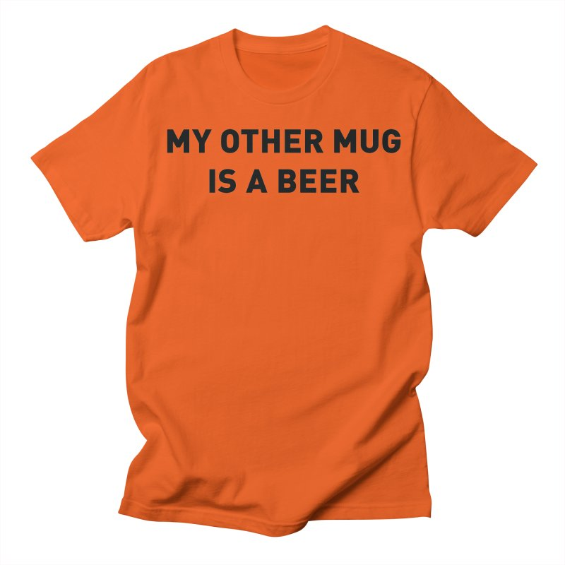 My other mug is a beer Men's T-Shirt by Beers All Round