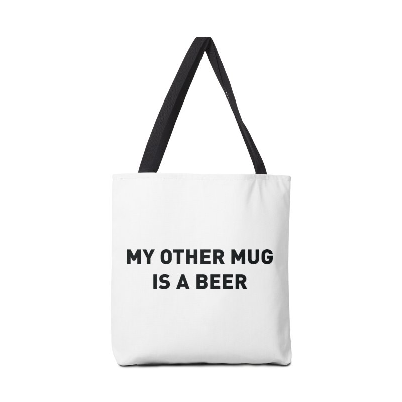 My other mug is a beer Accessories Bag by Beers All Round