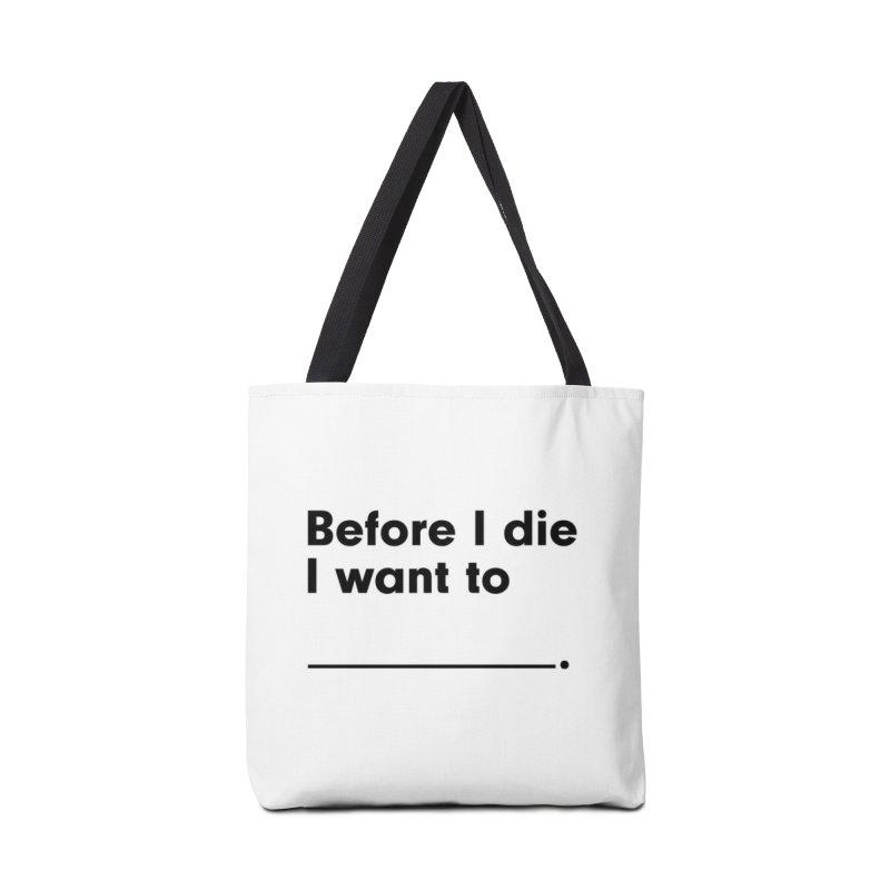 Before I Die in Tote Bag by Before I Die