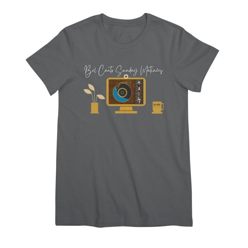 Sunday Matinées Women's T-Shirt by belcantobootcamp's Artist Shop