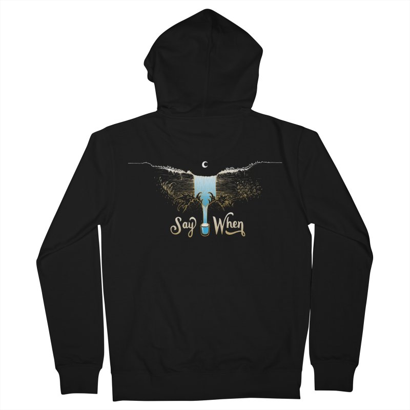 Say When Men's Zip-Up Hoody by bellyup's Artist Shop