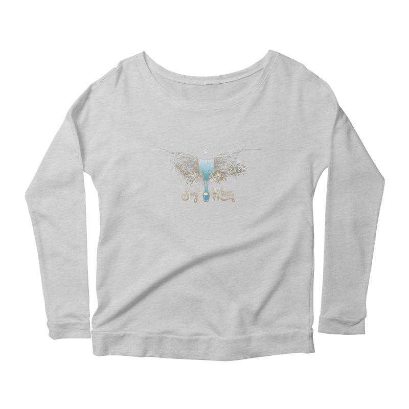 Say When Women's Longsleeve T-Shirt by bellyup's Artist Shop