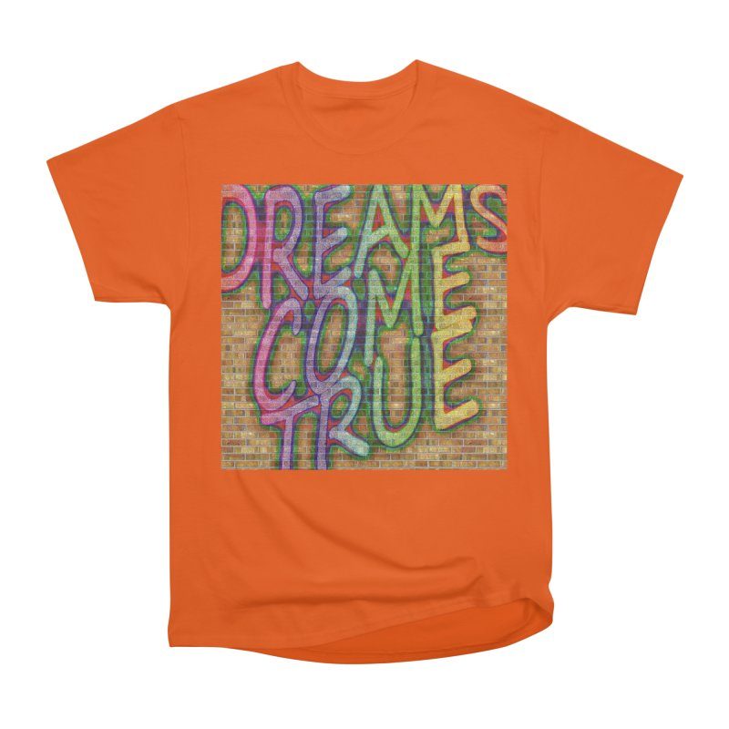 Dreams Come True Women's T-Shirt by The B.E.M.G. COLLECTION